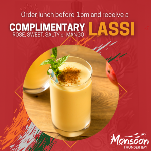 Complimentary Lassi when you order lunch before 1pm